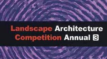 Landscape Architecture competition annual 3