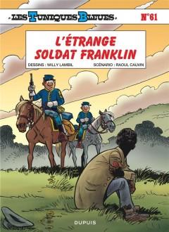 Les tuniques bleues t.61 ; l'étrange soldat franklin